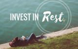 Rest – sleep, mindfulness, make connections