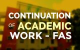 Continuation of Academic Work at FAS